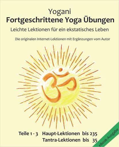 Yogani Fortgeschrittene Yoga Übungen - Teile 1-3 yogani selbst analyse