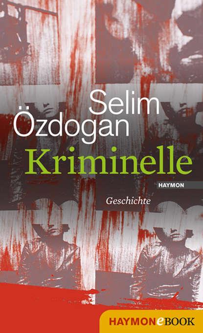 Selim Ozdogan Kriminelle недорого