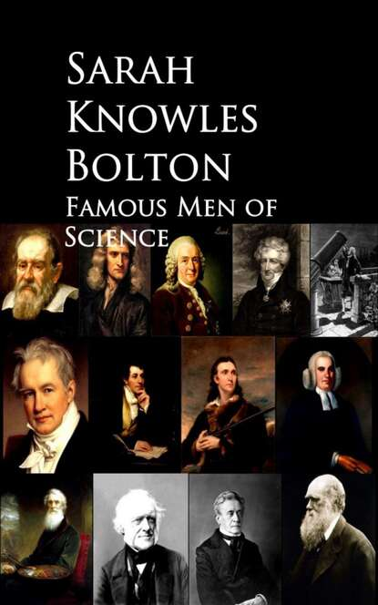 Sarah Knowles Bolton Famous Men of Science недорого