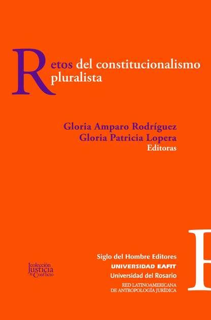 Gloria Amparo Rodríguez Retos del constitucionalismo pluralista hernán ferney rodríguez garcía contingencias del lenguaje