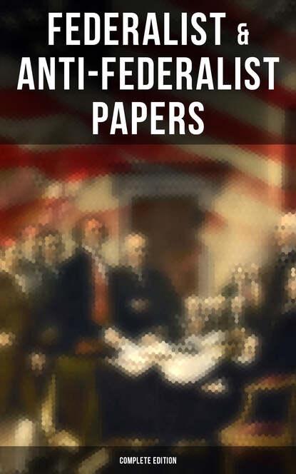 Hamilton Alexander Federalist & Anti-Federalist Papers - Complete Edition bluecraft llc thinkin logs hamilton edition