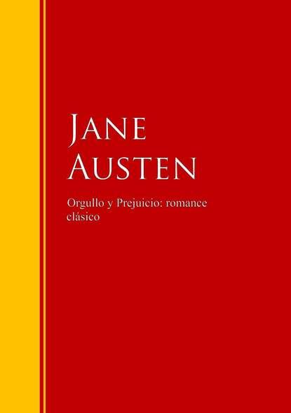 Джейн Остин Orgullo y Prejuicio: romance clásico kim lawrence orgullo escondido