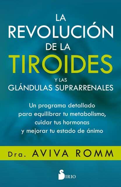 Dra. Aviva Romm La revolución de la tiroides y las glándulas suprarrenales linda scott publicidad y revolución
