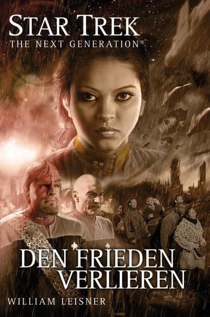 William Leisner Star Trek - The Next Generation 06: Den Frieden verlieren недорого