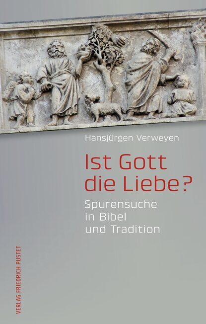 Hansjürgen Verweyen Ist Gott die Liebe? cartier la panthere туалетная вода