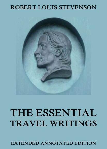 Robert Louis Stevenson The Essential Travel Writings недорого