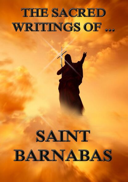 Saint Barnabas The Sacred Writings of Barnabas saint ambrose the sacred writings of saint ambrose
