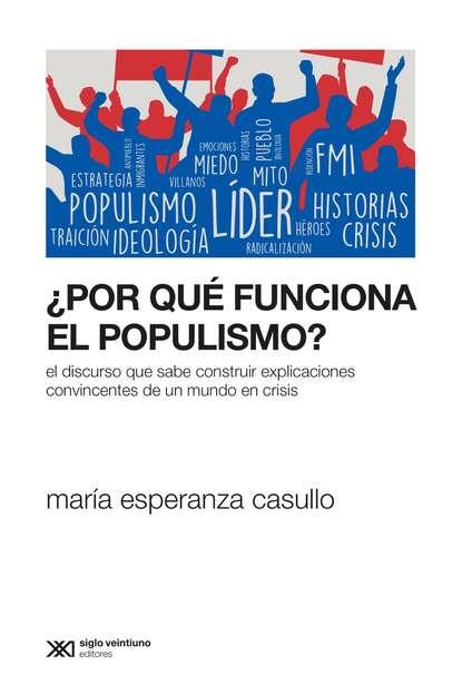 María Esperanza Casullo ¿Por qué funciona el populismo? ada maría elflein por los pueblos serranos
