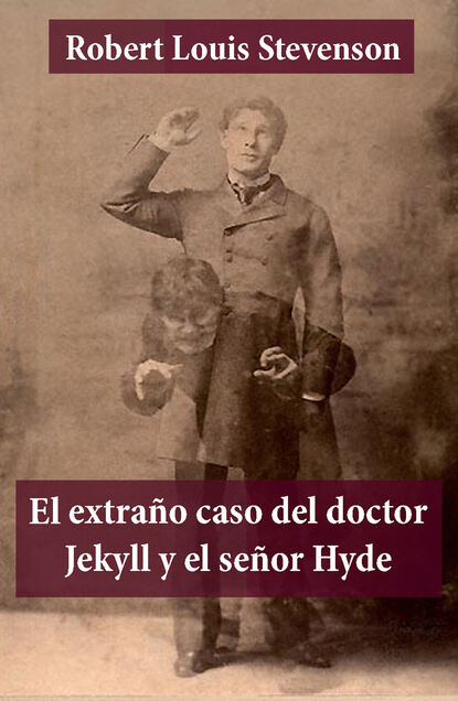 Robert Louis Stevenson El extraño caso del doctor Jekyll y el señor Hyde dan wells no soy el señor monstruo