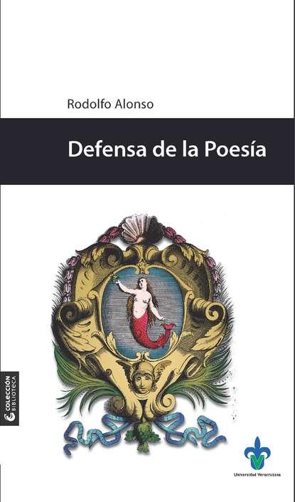 Rodolfo Alonso Defensa de la Poesía rodolfo alonso defensa de la poesía