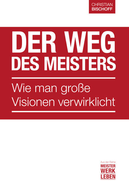 Christian Bischoff Der Weg des Meisters burkhard f ellegast der weg des raben