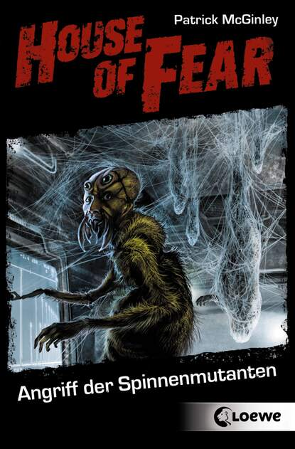Patrick McGinley House of Fear 3 - Angriff der Spinnenmutanten недорого