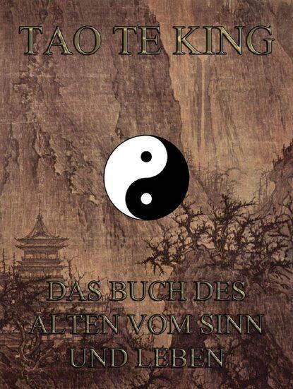 Фото - Группа авторов Tao Te King - Das Buch des Alten vom Sinn und Leben olaf kanter das kleine buch vom meer inseln