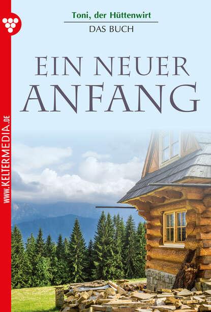 Toni der H?ttenwirt – Das Buch – Heimatroman
