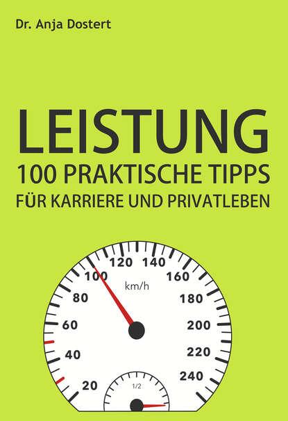 Фото - Dr. Anja Dostert Leistung: 100 Praktische Tipps für Karriere und Privatleben martin lengefeld 100 tipps für online meetings