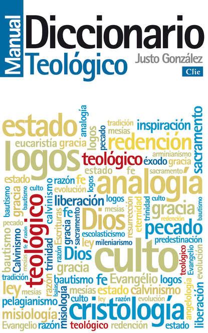 Justo Gonzalez Diccionario Manual Teológico justo l gonzalez historia abreviada del pensamiento cristiano
