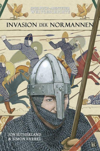 Jon Sutherland Spielbuch-Abenteuer Weltgeschichte 01 - Die Invasion der Normannen georg weber die weltgeschichte in ubersichtlicher darstellung