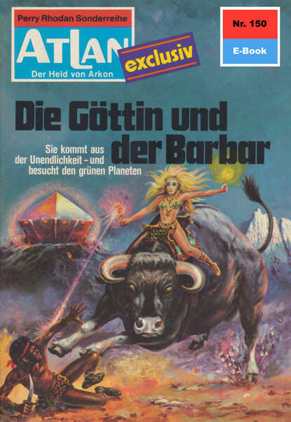 Dirk Hess Atlan 150: Die Göttin und der Barbar dirk hess atlan 168 die todesmelodie