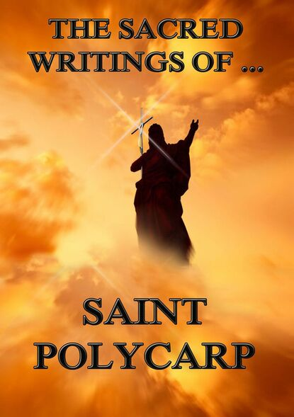 Saint Polycarp The Sacred Writings of Saint Polycarp saint ambrose the sacred writings of saint ambrose