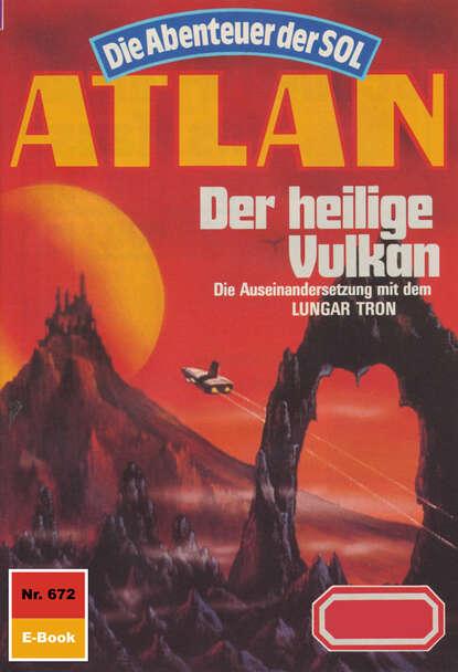 Hans Kneifel Atlan 672: Der heilige Vulkan hans kneifel atlan 307 kämpfer der nacht