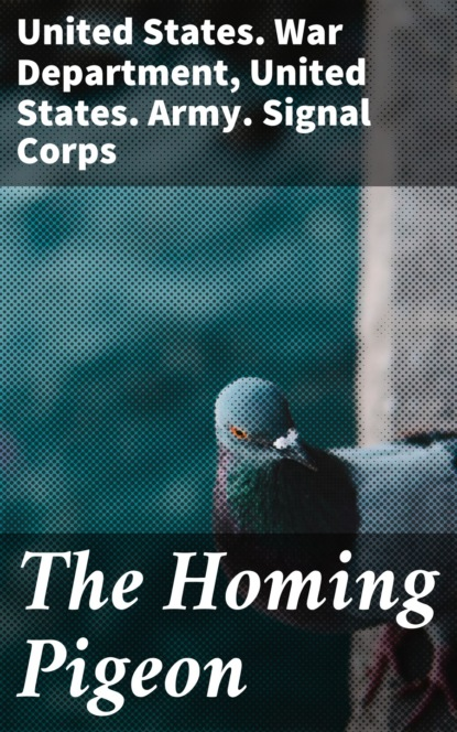United States. Army. Signal Corps The Homing Pigeon the united states marine corps workout rev