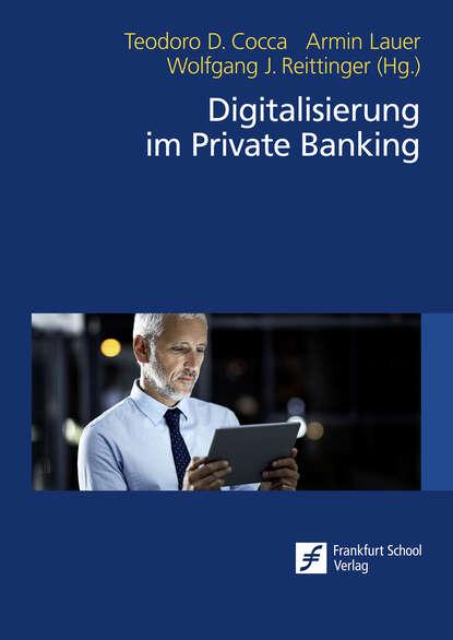 Группа авторов Digitalisierung im Private Banking behavioural finance for private banking