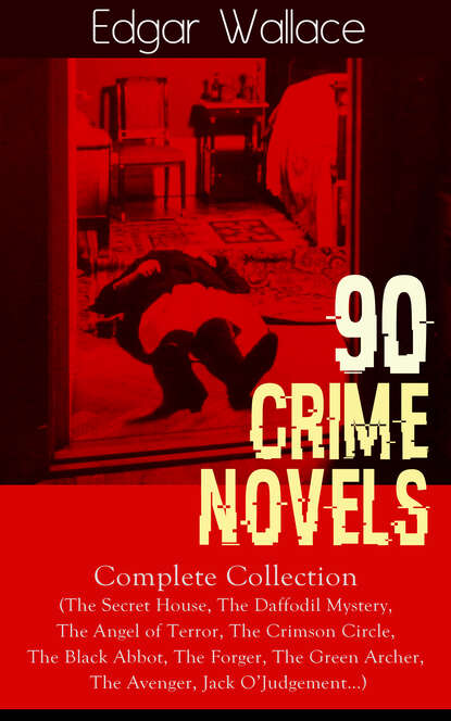 Edgar Wallace 90 CRIME NOVELS: Complete Collection недорого