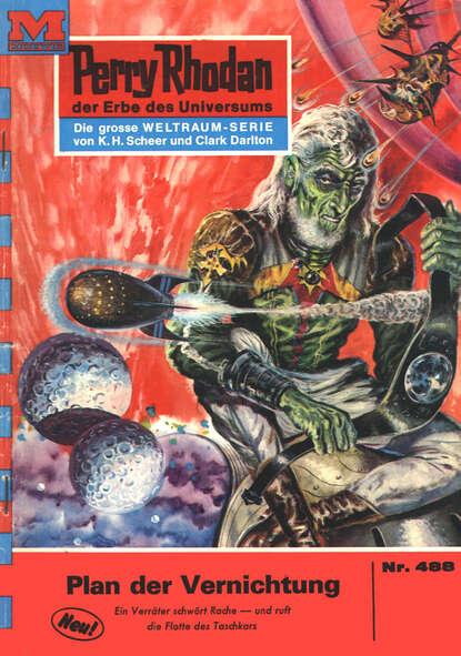 Hans Kneifel Perry Rhodan 488: Plan der Vernichtung hans kneifel perry rhodan 797 planet der leibwächter