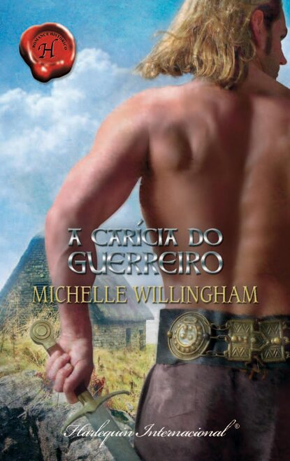 Michelle Willingham A carícia do guerreiro блейк пирс a carícia da morte