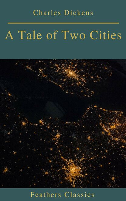 Чарльз Диккенс A Tale of Two Cities (Best Navigation, Active TOC)(Feathers Classics) yei theodora ozaki japanese fairy tales best navigation active toc feathers classics