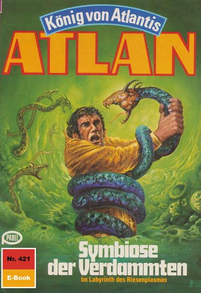 Detlev G. Winter Atlan 421: Symbiose der Verdammten detlev g winter perry rhodan 1077 aura des schreckens