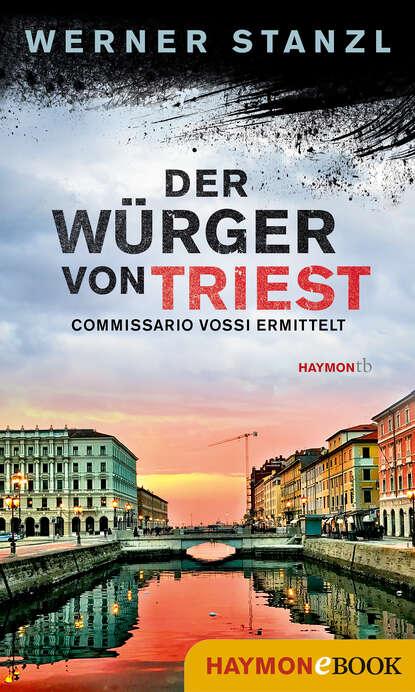 Werner Stanzl Der Würger von Triest