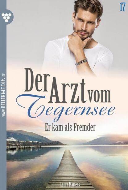 Laura Martens Der Arzt vom Tegernsee 17 – Arztroman недорого