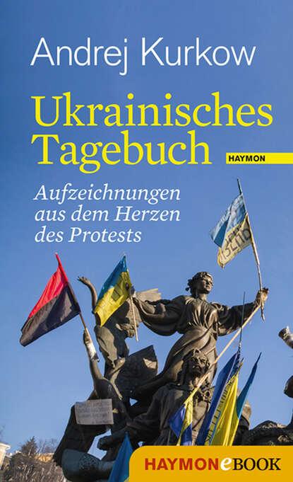 Andrej Kurkow Ukrainisches Tagebuch andrej titov i