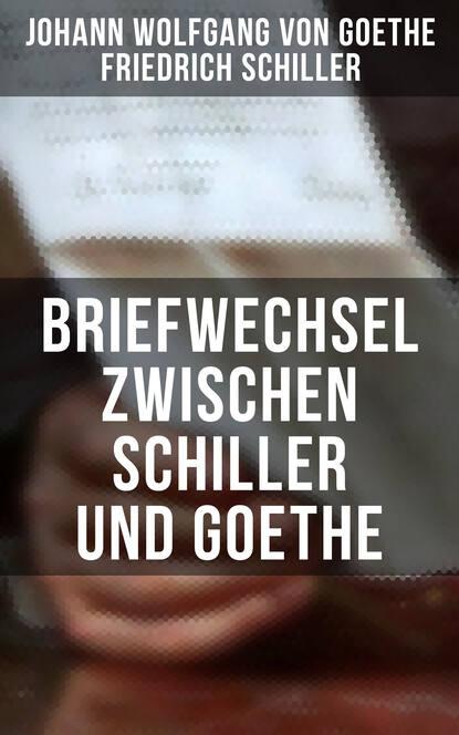 Johann Wolfgang von Goethe Briefwechsel zwischen Schiller und Goethe johann wolfgang von goethe iphigenie auf tauris ein schauspiel