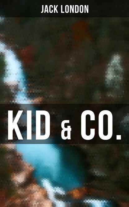 Jack London Kid & Co. jack london jack london for kids – breathtaking adventure tales