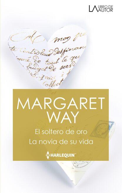 Margaret Way El soltero de oro - La novia de su vida недорого