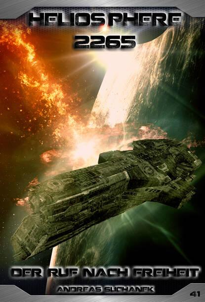 Andreas Suchanek Heliosphere 2265 - Band 41: Der Ruf nach Freiheit (Science Fiction) andreas suchanek heliosphere 2265 band 12 omega der jahrhundertplan science fiction
