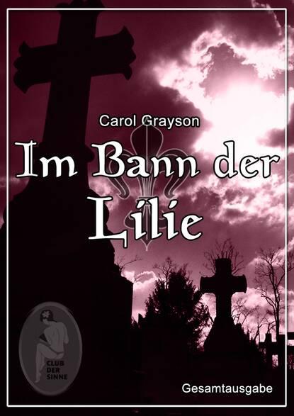Фото - Carol Grayson Im Bann der Lilie 1-3 david levithan will grayson will grayson