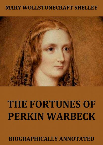 Mary Wollstonecraft Shelley The Fortunes Of Perkin Warbeck mary wollstonecraft shelley the pole