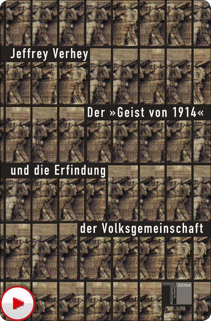Jeffrey Verhey Der Geist von 1914 und die Erfindung der Volksgemeinschaft joseph zoderer die erfindung der sehnsucht