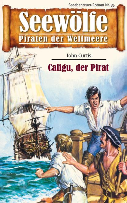 John Curtis Seewölfe - Piraten der Weltmeere 35 недорого