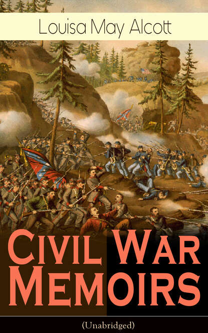 Луиза Мэй Олкотт Civil War Memoirs of Louisa May Alcott (Unabridged) луиза мэй олкотт lulu s library volume 3 of 3