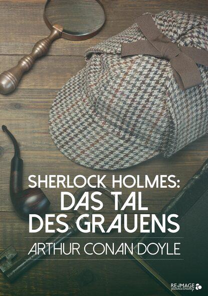 Артур Конан Дойл Sherlock Holmes: Das Tal des Grauens недорого