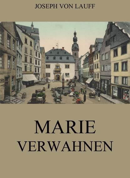 Joseph von Lauff Marie Verwahnen joseph von lauff sankt anne historischer roman
