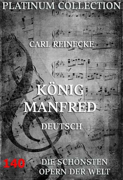 Carl Reinecke König Manfred недорого