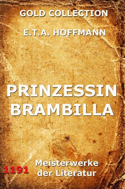 Эрнст Гофман Prinzessin Brambilla эрнст гофман the sandman