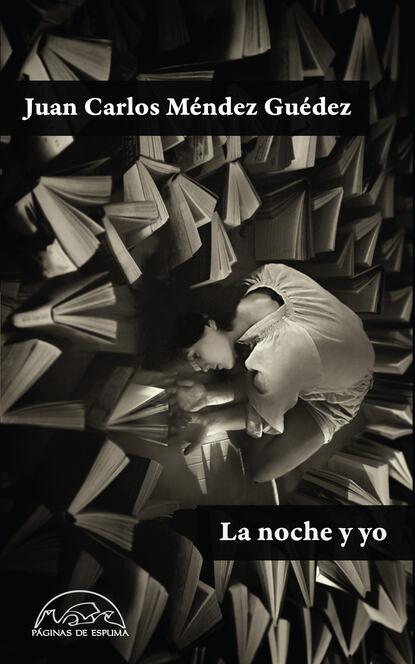 Juan Carlos Méndez Guédez La noche y yo yo la tengo yo la tengo and then nothing turned itself inside out