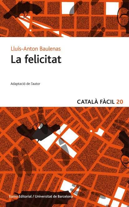 Lluís-Anton Baulenas La felicitat lluís boada la senectud del capitalismo