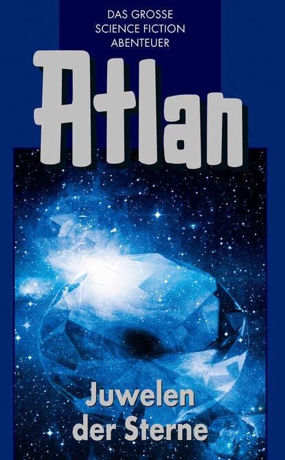 Rainer Castor Atlan 16: Juwelen der Sterne (Blauband) clark darlton atlan 19 piraten der sterne blauband